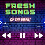 fresh songs