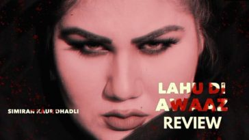 Lahu Di Awaaz Review: The Song Is A Reality Check For The Fake Feminists, And We Feel It Was Needed