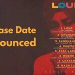 Ranjit Bawa Announced The Release Date Of LOUD Full Album