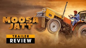 Moosa Jatt Trailer Review: The 5911 Is Going To Fight The Evil In The Action Packed Movie