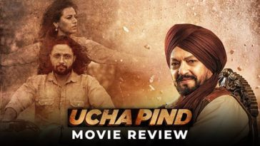 Ucha Pind Movie Review: The Movie Is A Treat For All Action Fans